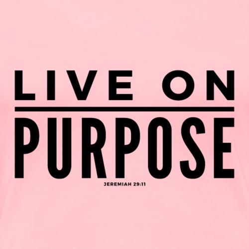 Live On Purpose - Women's Premium T-Shirt
