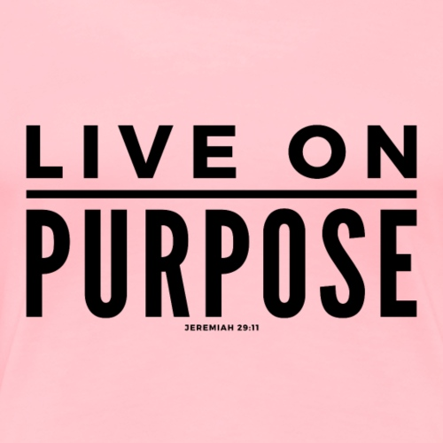 Live On Purpose - Women's Premium T-Shirt