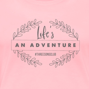 Life's An Adventure #threesonsclub Gray - Women's Premium T-Shirt