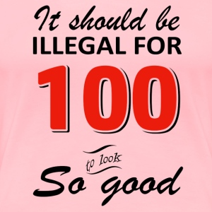 Funny 100th year old birthday designs - Women's Premium T-Shirt