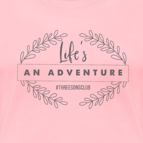 Life's An Adventure #threesonsclub Gray - Women's Premium T-Shirt