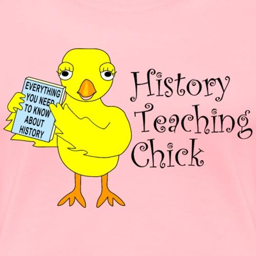History Teaching Chick - Women's Premium T-Shirt