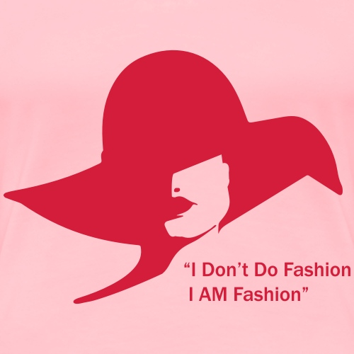 I Don t Do Fashion - Women's Premium T-Shirt