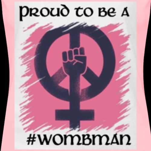 Proud to be a #Wombman - Women's Premium T-Shirt