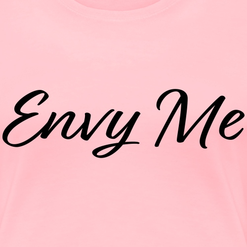 envy me - Women's Premium T-Shirt