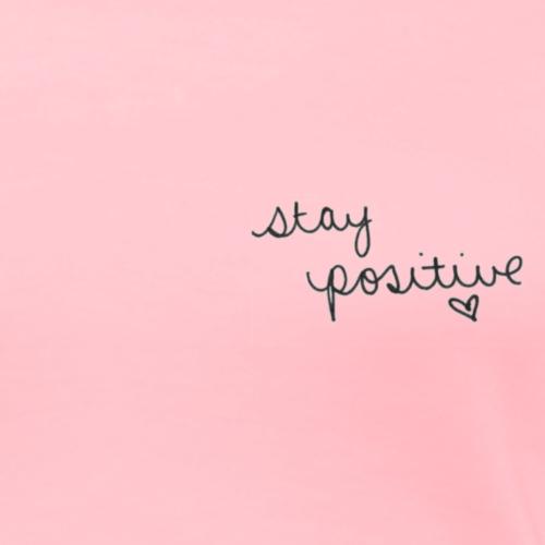 Stay Positive Graphic - Women's Premium T-Shirt