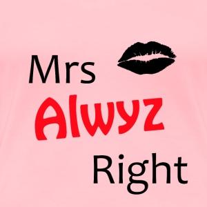 Mrs Always Right - Women's Premium T-Shirt