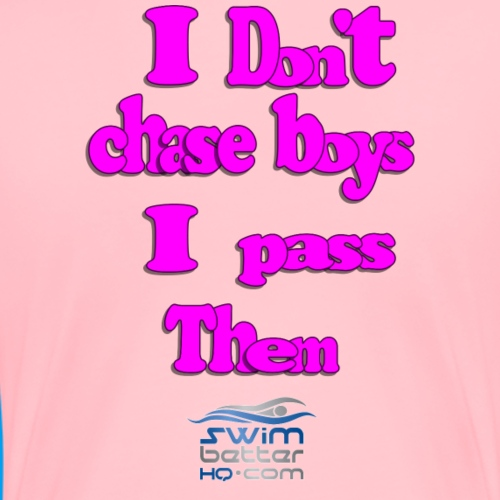 I don't chase boys! - Women's Premium T-Shirt