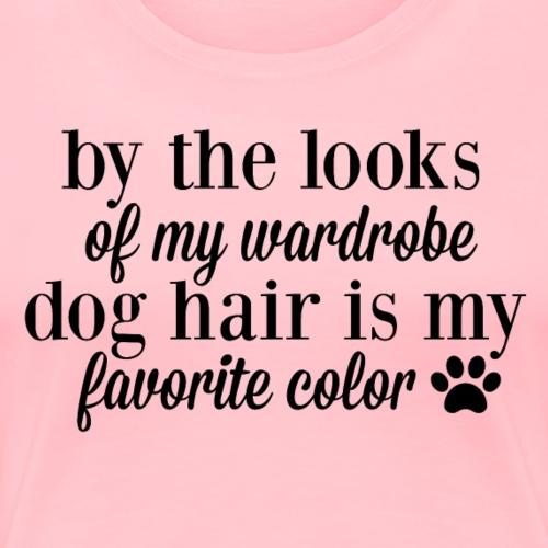 dog hair is my favorite color. - Women's Premium T-Shirt