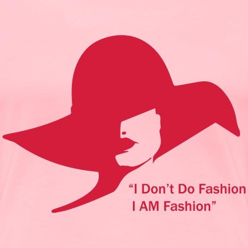 I Don t Do Fashion - Women's Premium T-Shirt