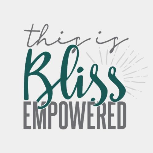 Bliss, EMPOWERED! - Women's Premium T-Shirt