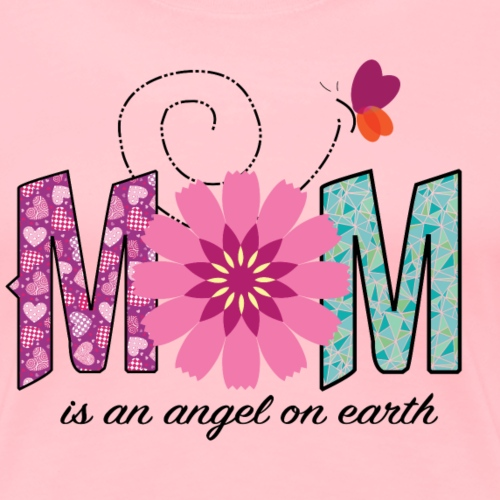 MOM is an angel on earth - Women's Premium T-Shirt