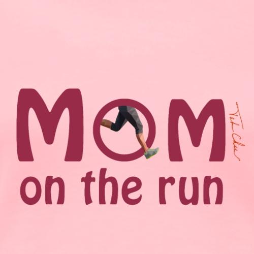 Mom On The Run - Women's Premium T-Shirt