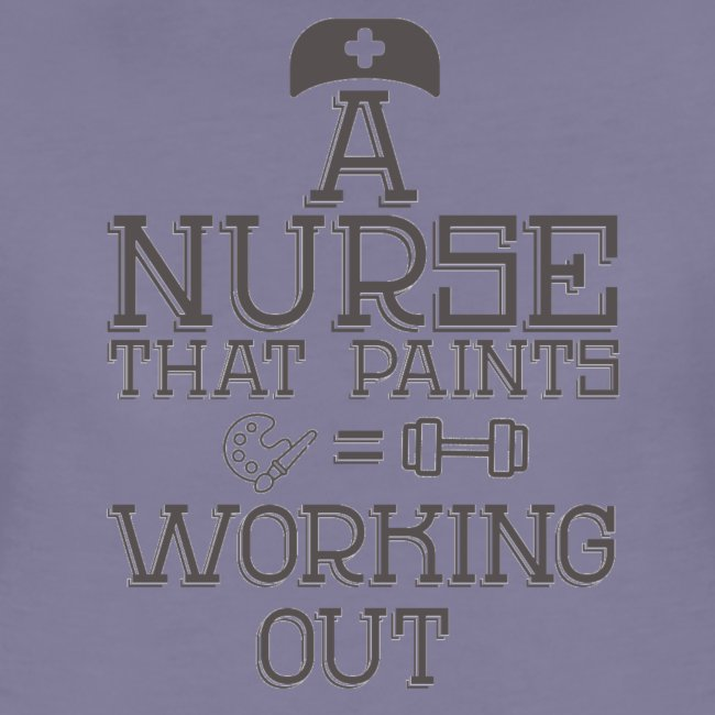 A nurse that paints is working out