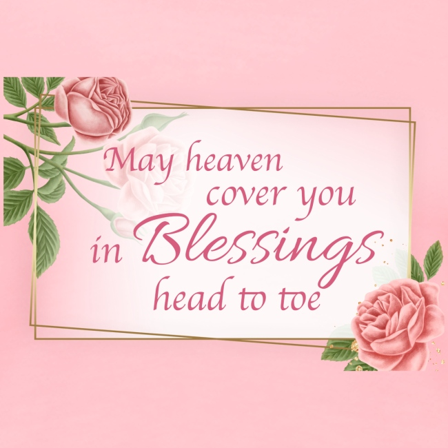 Blessings head to toe roses