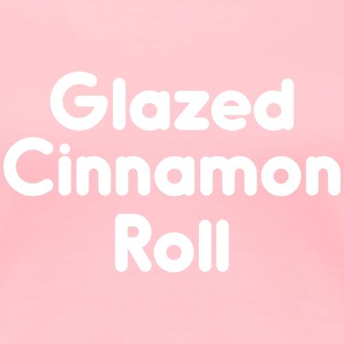 Glazed Cinnamon Roll - Women's Premium T-Shirt