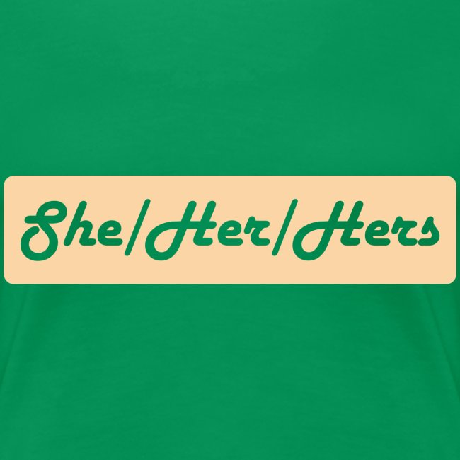 She/Her/Hers Preferred Pronouns