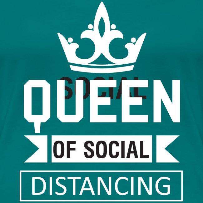 Social Distancing Queen T-shirt Funny Quarantine Birthday Gift Present Womens