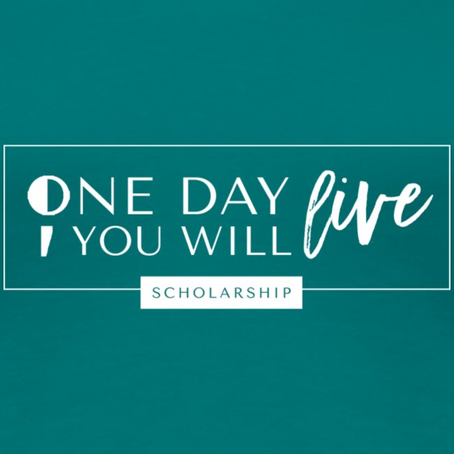 ; One Day You Will Live