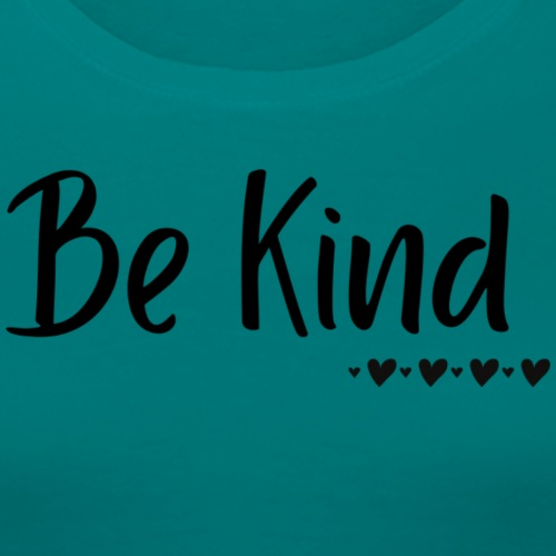 Be Kind - Women's Premium T-Shirt