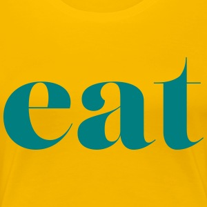 eat - Women's Premium T-Shirt