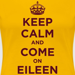 Keep Calm and Come on Eileen - Women's Premium T-Shirt