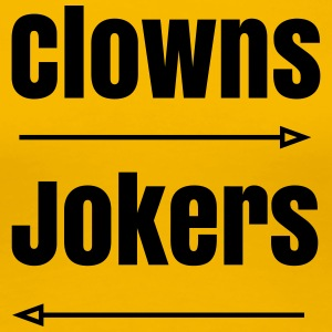 Clowns to the Left of Me, Jokers to the Right - Women's Premium T-Shirt