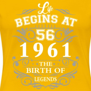 Life begins 56 1961 The birth of legends - Women's Premium T-Shirt