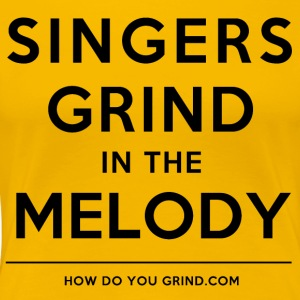 Singers Grind In The Melody Black - Women's Premium T-Shirt