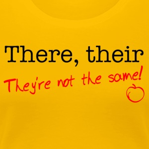 There, their, They're not the same - Women's Premium T-Shirt