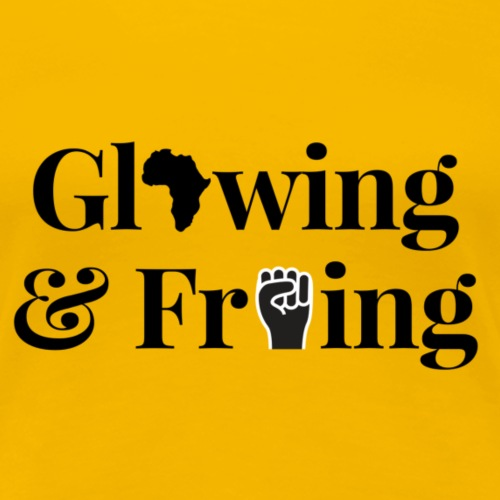 Glowing and Froing - Women's Premium T-Shirt
