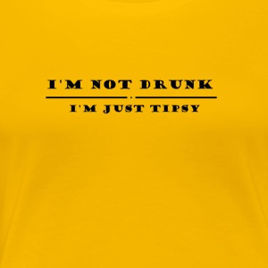 I M Not drunk just tipsy - Women's Premium T-Shirt