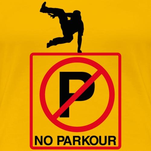 Don´t Parkour here!! - Women's Premium T-Shirt
