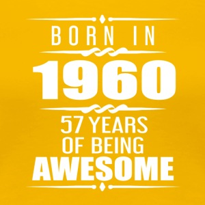 Born in 1960 18 Years of Being Awesome - Women's Premium T-Shirt
