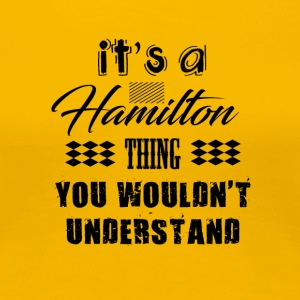 It's A Hamilton Thing - Musical Design - Women's Premium T-Shirt