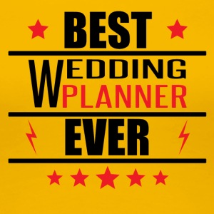 Best Wedding Planner Ever - Women's Premium T-Shirt
