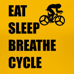 Eat Sleep Breathe Cycle - Women's Premium T-Shirt