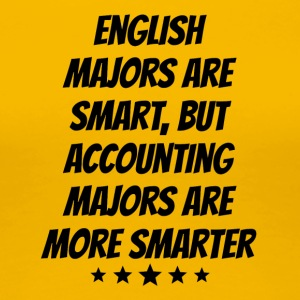 Accounting Majors Are More Smarter - Women's Premium T-Shirt