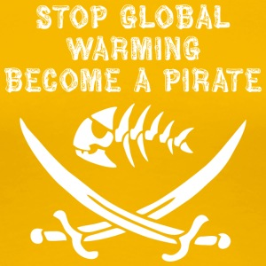 stop global warming and become a pirate white - Women's Premium T-Shirt
