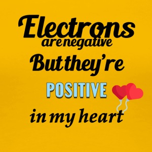 Electrons are negative - Women's Premium T-Shirt