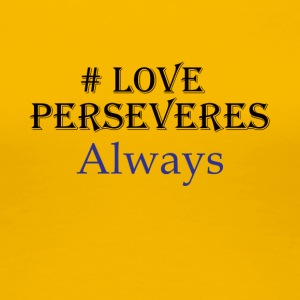 Love Perseveres - Women's Premium T-Shirt