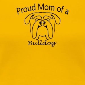 Proud Mom of Bulldog - Women's Premium T-Shirt