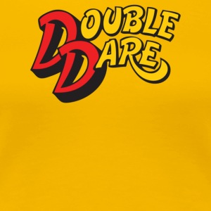 Double Dare - Women's Premium T-Shirt