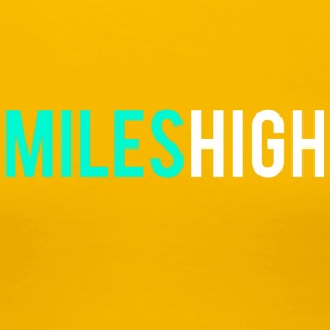 MILES HIGH #1 - Women's Premium T-Shirt