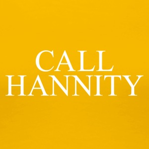 CALL HANNITY - Women's Premium T-Shirt