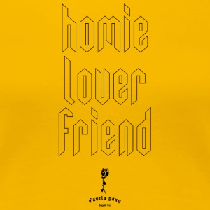 HOMIE LOVER FRIEND - Women's Premium T-Shirt