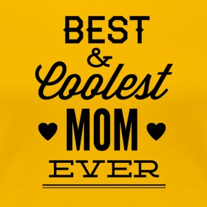 best_and_coolest_mom_ever-01 - Women's Premium T-Shirt
