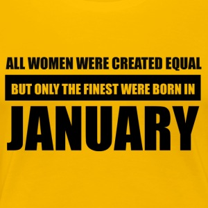 All women were created equal January designs - Women's Premium T-Shirt