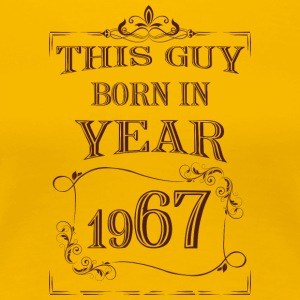 this guy born in year 1967 - Women's Premium T-Shirt