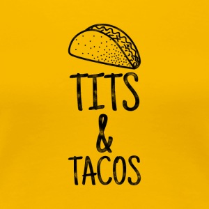Tits and Tacos - Taco Lover Shirt - Women's Premium T-Shirt